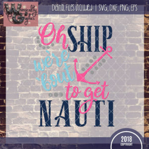 Oh Ship We're Bout To Get Nauti