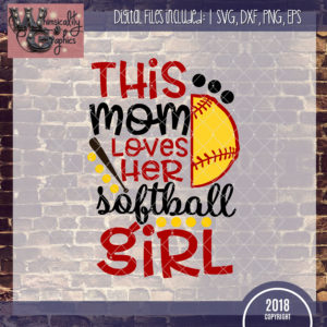 This Mom Loves Her Softball Girl