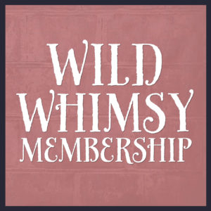 Wild Whimsy Membership