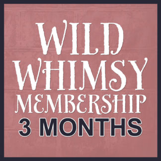 Wild Whimsy Three Months Membership