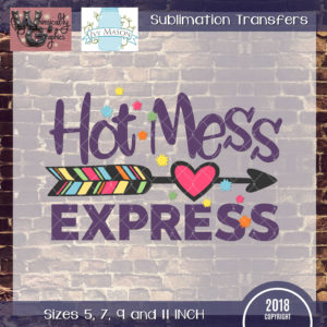 WGS110 Hot Mess Express Sublimation Transfer