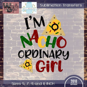WGS112 Nacho Ordinary Girl Sublimation Transfer