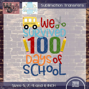 WGS146 We Survived 100 Days School Sublimation Transfer