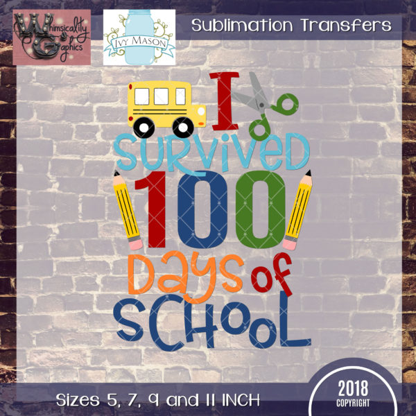 WGS147 I Survived 100 Days School Sublimation Transfer