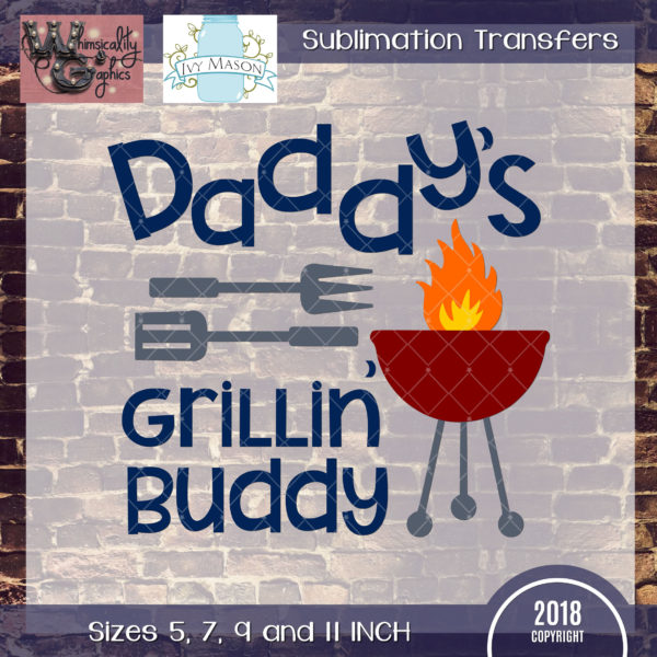WGS187 Daddy's Grillin' Buddy Sublimation Transfer