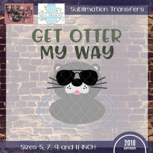 WGS189 Get Otter My Way Sublimation Transfer