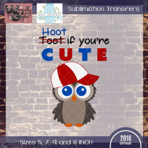 WGS200 Hoot If You're Cute Owl Sublimation Transfer