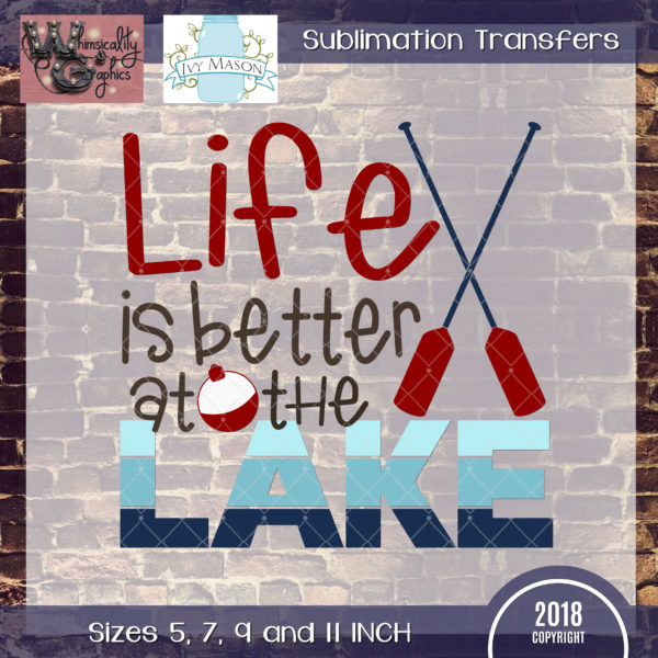 WGS206 Life is Better at the Lake Sublimation Transfer