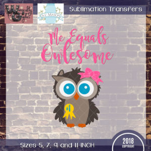 WGS208 Me Equals Owlesome Owl Sublimation Transfer