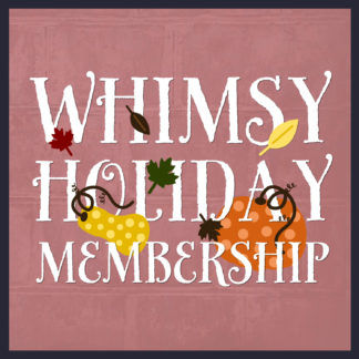 whimsy holiday membership