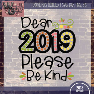 Dear 2019 Please Be Kind